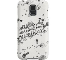 This Is Why We Can't Have Nice Things Samsung Galaxy Case/Skin
