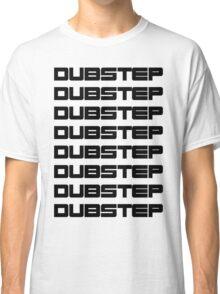 dubstep dubstep dubstep Classic T-Shirt