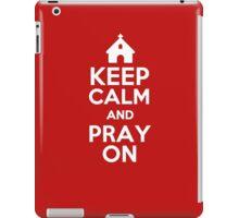 Keep Calm and Pray On iPad Case/Skin