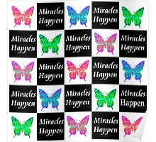 BLACK BUTTERFLY MIRACLES HAPPEN DESIGN Poster