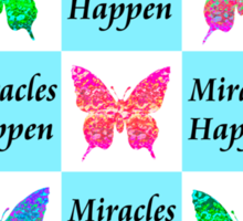 BLUE BUTTERFLY MIRACLES HAPPEN DESIGN Sticker