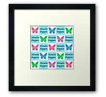 BLUE BUTTERFLY MIRACLES HAPPEN DESIGN Framed Print