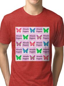 PINK BUTTERFLY MIRACLES HAPPEN DESIGN Tri-blend T-Shirt