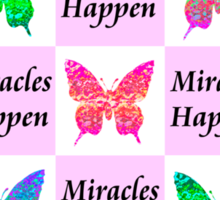 PINK BUTTERFLY MIRACLES HAPPEN DESIGN Sticker