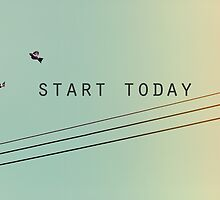 Start Today by ALICIABOCK