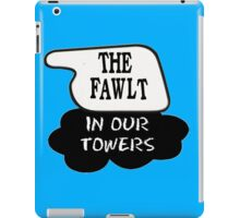 The Fawlt in Our Towers iPad Case/Skin