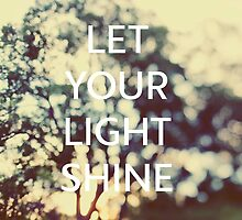 Let Your Light Shine by ALICIABOCK