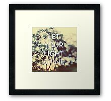 Let Your Light Shine Framed Print