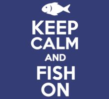 Keep Calm and Fish On  by romysarah