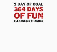 Christmas Coal VS 364 Days of Fun Unisex T-Shirt