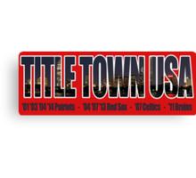 TITLE TOWN USA - New England Patriots, Boston Red Sox, Bruins, Celtics Canvas Print