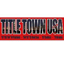 TITLE TOWN USA - New England Patriots, Boston Red Sox, Bruins, Celtics Photographic Print