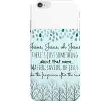 There's Just Something About That Name iPhone Case/Skin