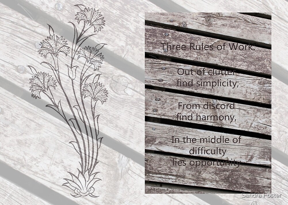 """Three Rules Of Work"" - Quote  by Sandra Foster"