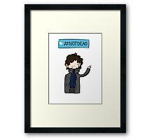 Sherlock #Not Dead Framed Print