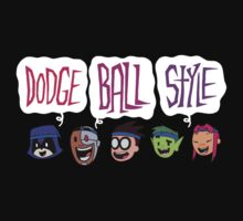 DODGE BALL STYLE - Teen Titans Go Kids Tee