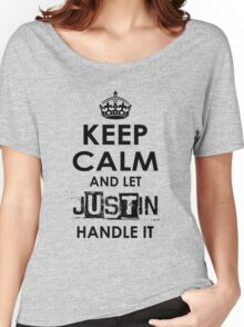 Keep Calm And Let Justin Handle It Women's Relaxed Fit T-Shirt