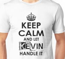 Keep Calm and Let Kevin Handle It Unisex T-Shirt