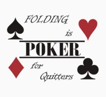 poker folding is for quitters by NIKOLAOS KOUSATHANAS