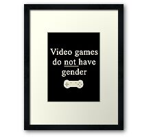 Video game do not have gender Framed Print