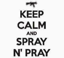 Keep Calm and Spray N' Pray by PollaDorada