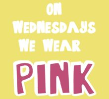 ON WEDNESDAYS WE WEAR PINK Kids Clothes