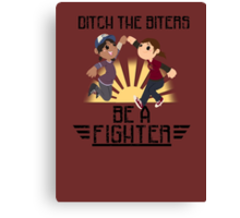 Ditch The Biters, Be A Fighter Canvas Print