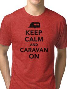 Keep calm and caravan on Tri-blend T-Shirt