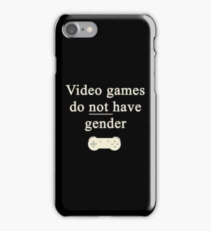Video game do not have gender iPhone Case/Skin