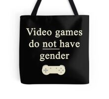 Video game do not have gender Tote Bag