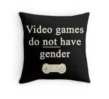 Video game do not have gender Throw Pillow