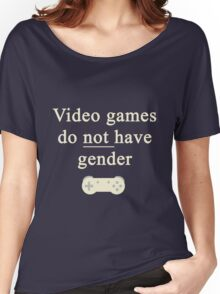 Video game do not have gender Women's Relaxed Fit T-Shirt