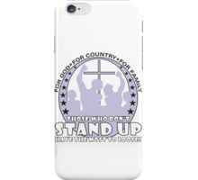 Those Who Don't Stand Up Have The Most To Loose! iPhone Case/Skin