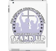 Those Who Don't Stand Up Have The Most To Loose! iPad Case/Skin