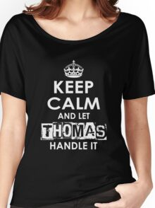 Keep Calm and Let Thomas Handle It Women's Relaxed Fit T-Shirt