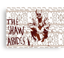 The Shaw Abides Canvas Print