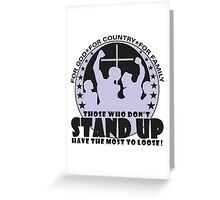 Those Who Don't Stand Up Have The Most To Loose! - in Black Greeting Card