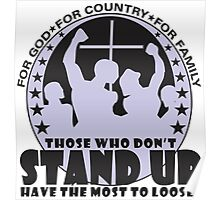 Those Who Don't Stand Up Have The Most To Loose! - in Black Poster