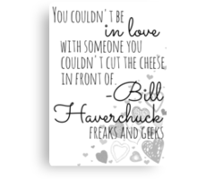 Freaks and Geeks on Love Canvas Print