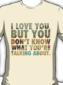 I Love You But (beach) T-Shirt