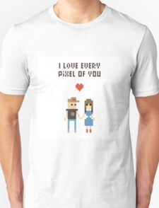 I Love every pixel of you! Unisex T-Shirt