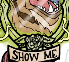 Show me the Beast! Sticker