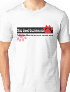 Doberman Pinscher Breed Discrimination Unisex T-Shirt