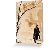 The Hangman's Tree Greeting Card
