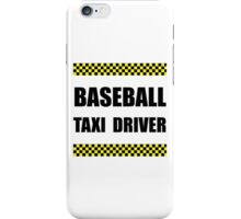 Baseball Taxi Driver iPhone Case/Skin