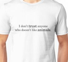 Don't Trust Anyone Who Doesn't Like Animals Unisex T-Shirt