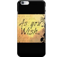 As you wish-yellow iPhone Case/Skin