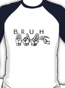 Bruh. T-Shirt