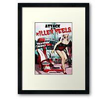 Attack of The Killer Heels Framed Print