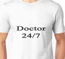 Doctor 24/7  Unisex T-Shirt